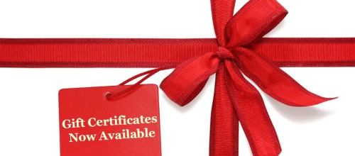 Gift Certificates are Available!